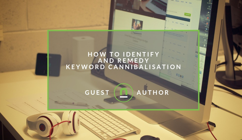 Identify and remedy keyword cannibalisation issues