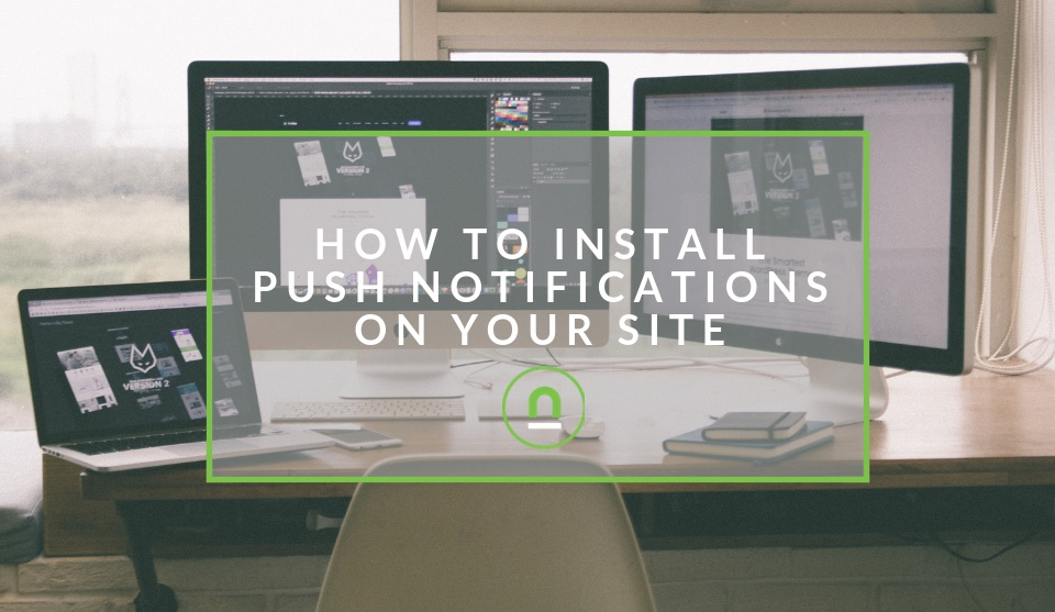add push notifications to your site