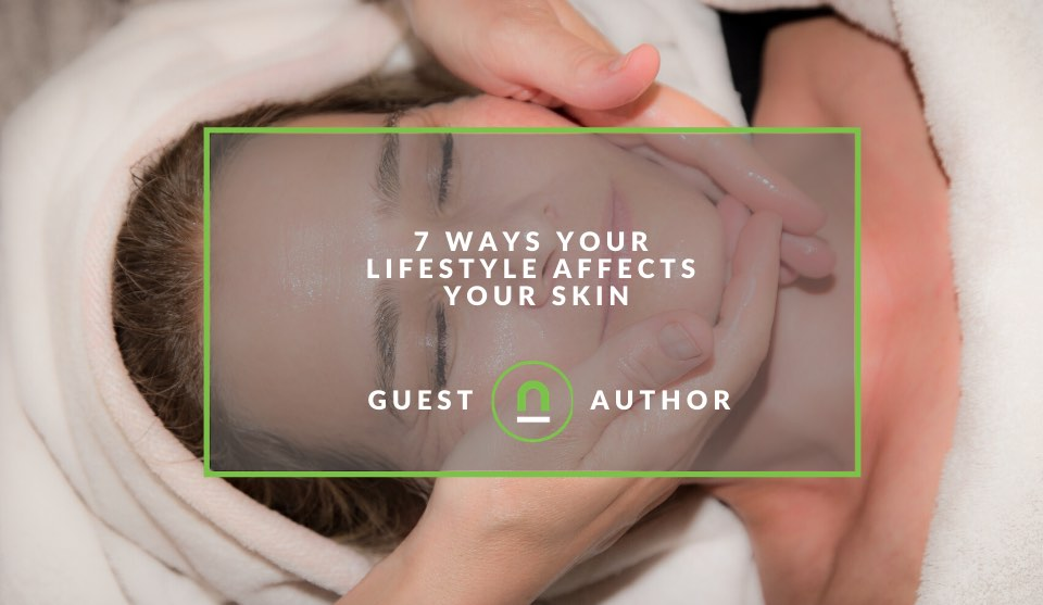 How your lifestyle affects your skin