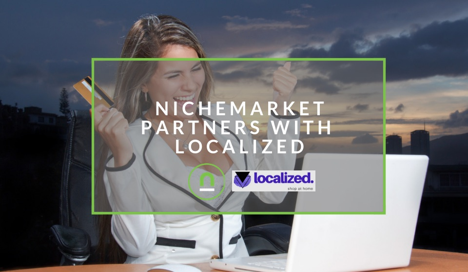 Localized and nichemarket are now partners