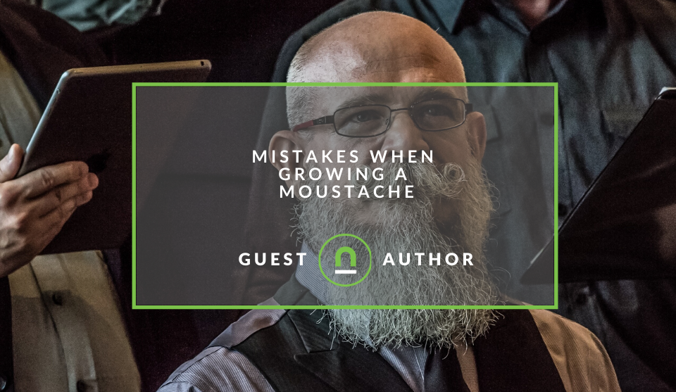 Mistakes to avoid when growing a moustache