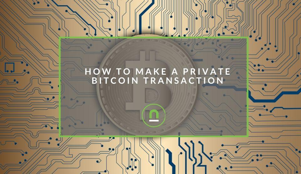 Send A Private Bitcoin Transaction