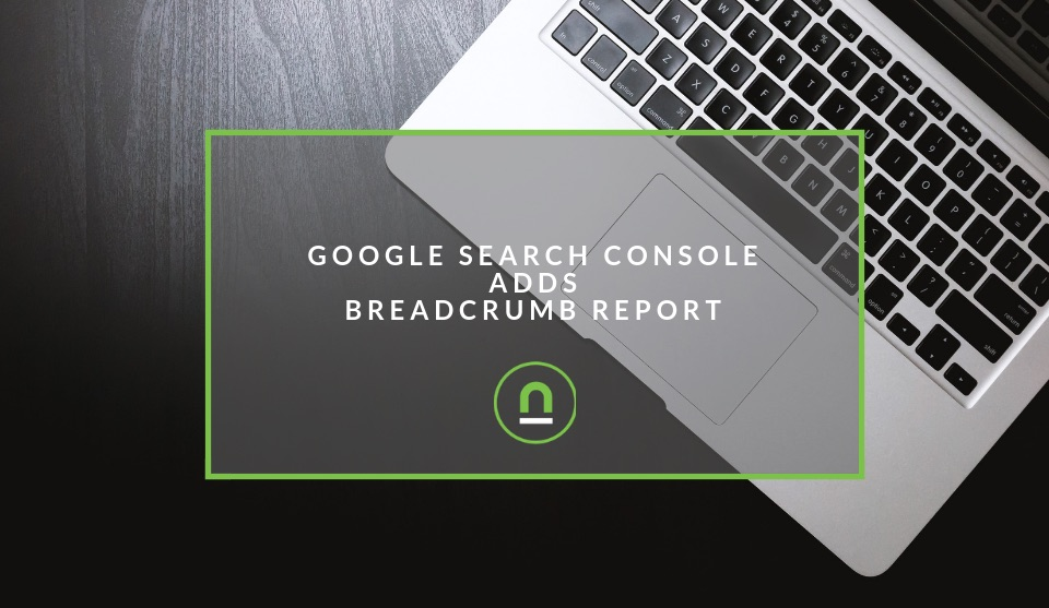 Breadcrumb report available in search console