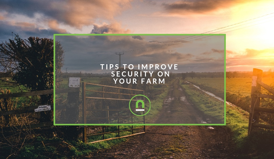 Tips To Improve Security On Your Farm