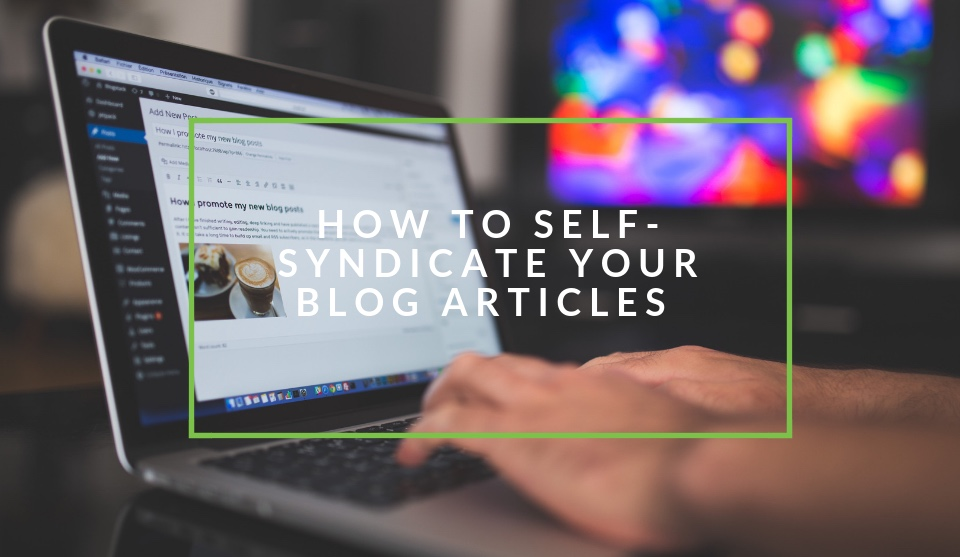 Where to self-syndicate your blog posts
