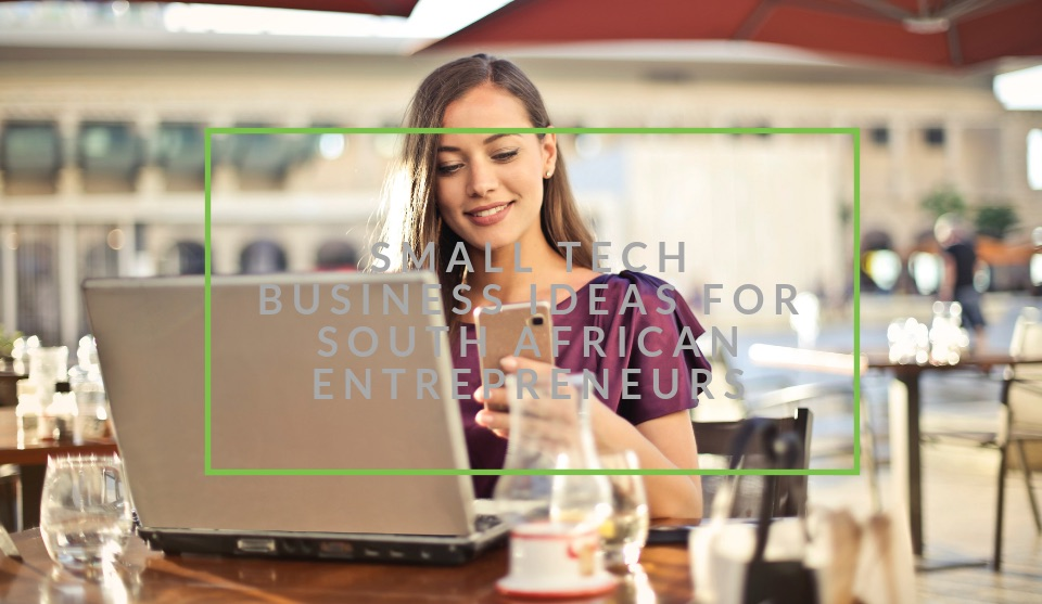Small tech business ideas South Africa