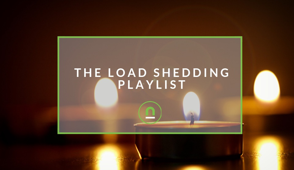 Songs to play during load shedding