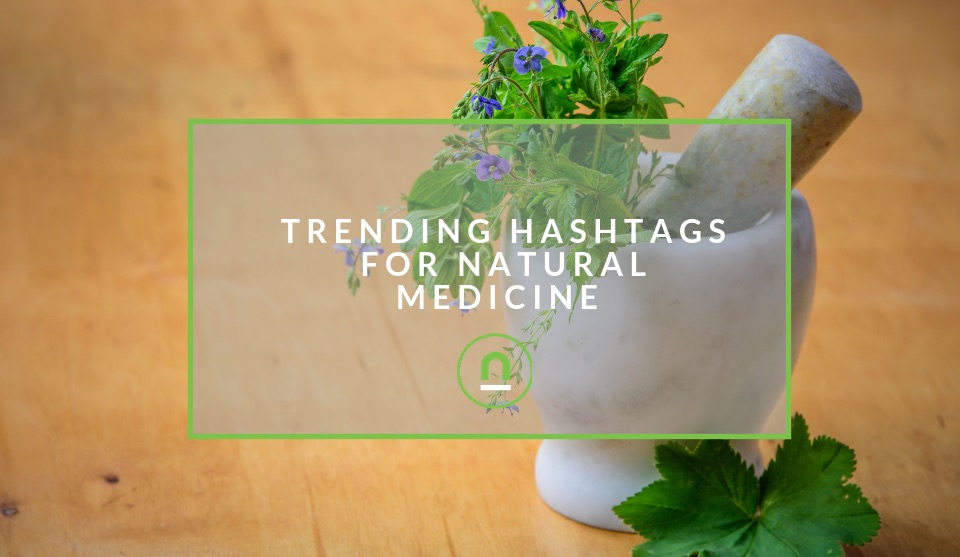 Trending hashtags natural medicine