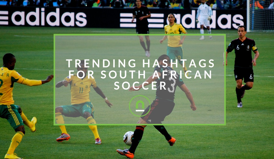Trending hashtags for South African football