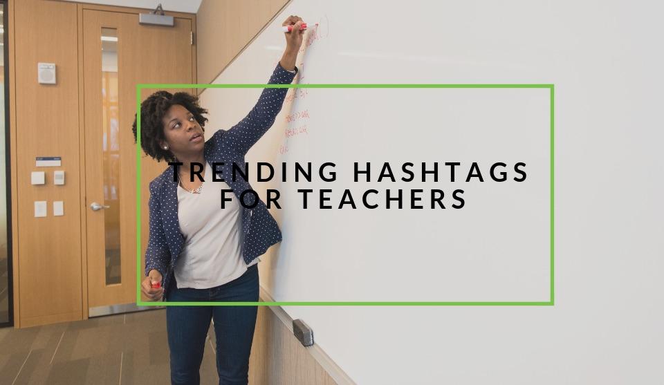 Trending hashtags for teachers and educators