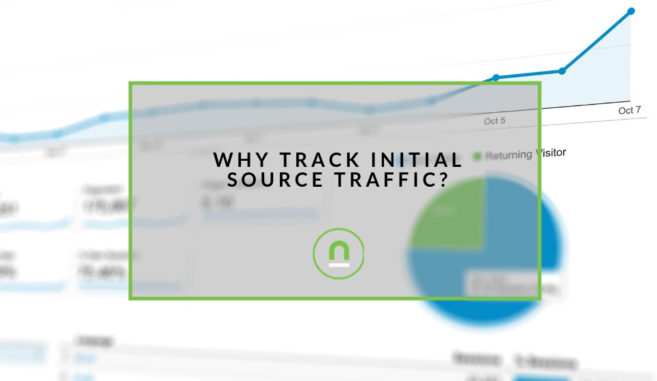 Why Track Initial Source Traffic