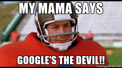 Mama says Google's the devil meme